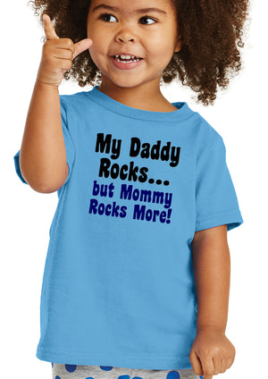 My Daddy Rocks but Mommy Rocks More! Toddler T-Shirt