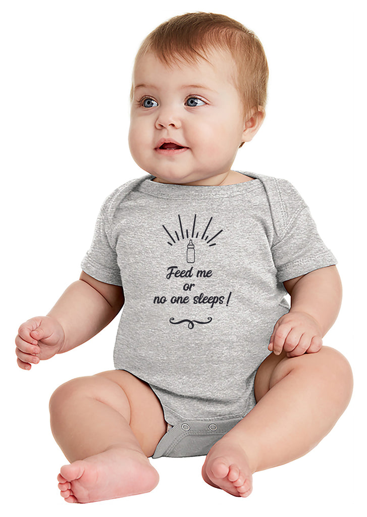 Feed Me or No One Sleeps! Baby Bodysuit