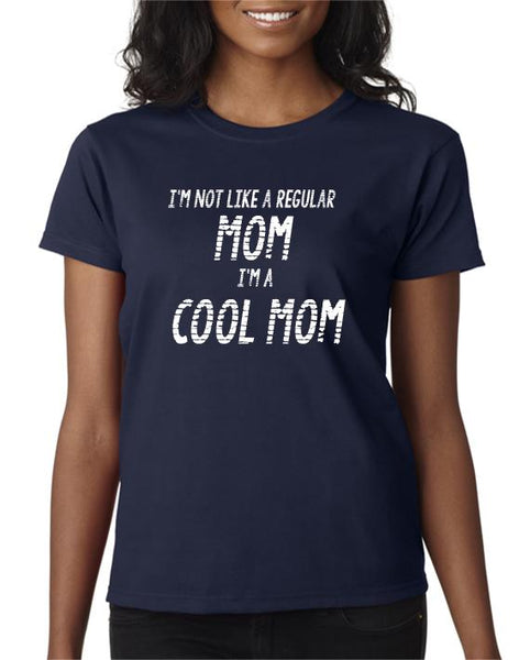 I'm A Cool Mom T-Shirt Mean Girls Inspired Mother's Day