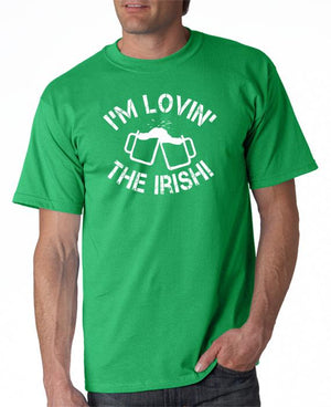 I'm Lovin' The Irish T-Shirt or Hoodie
