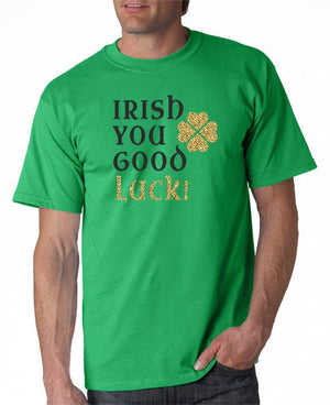 Irish You Good Luck T-Shirt