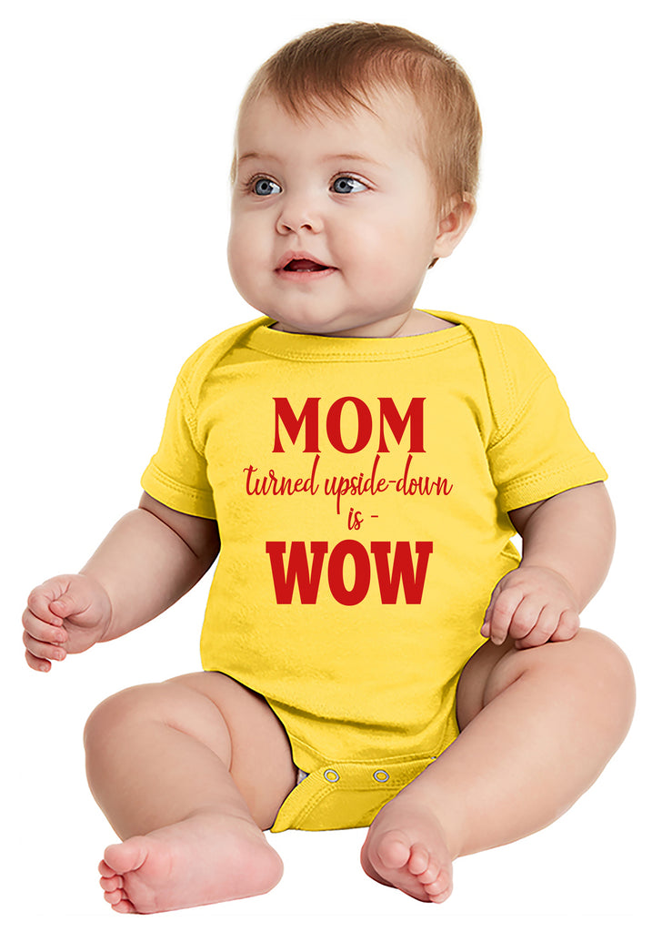 MOM Turned Upside-Down is WOW! Baby Bodysuit