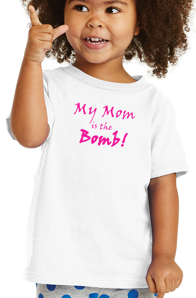 My Mom is the Bomb Toddler T-shirt
