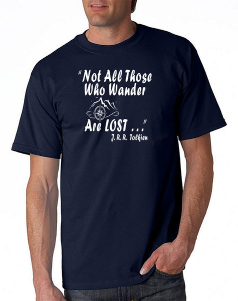 Not All Those Who Wander Are Lost T-shirt JRR Tolkien Quote