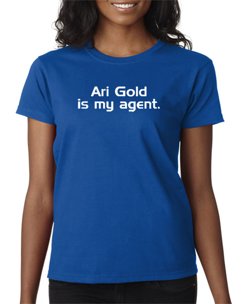 Ari Gold Is My Agent T-shirt