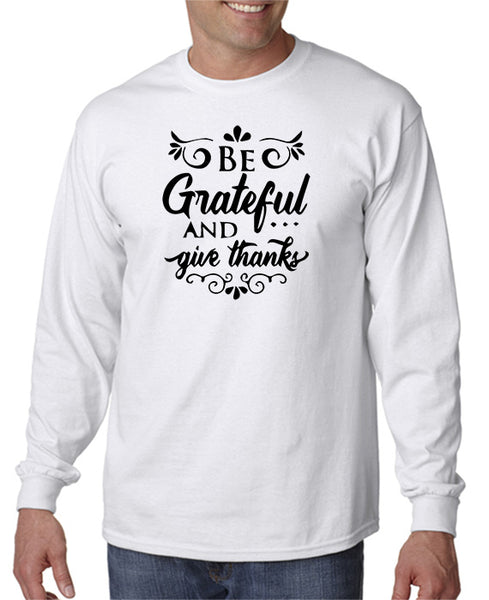 Be Grateful and Give Thanks T-Shirt