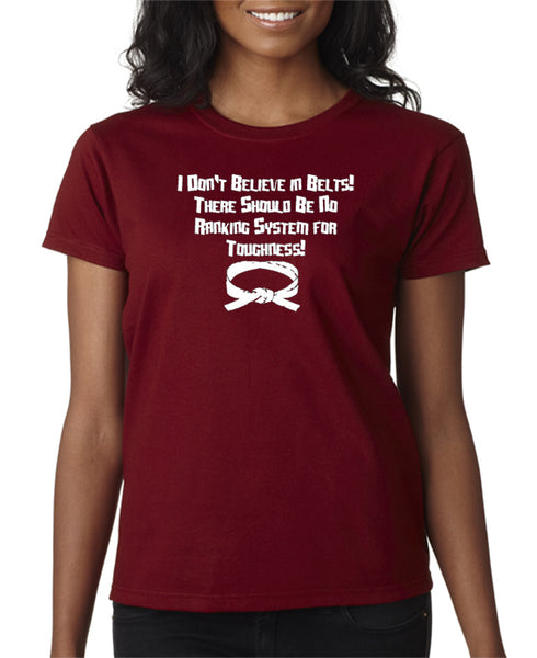 I Don't Believe In Belts T-shirt