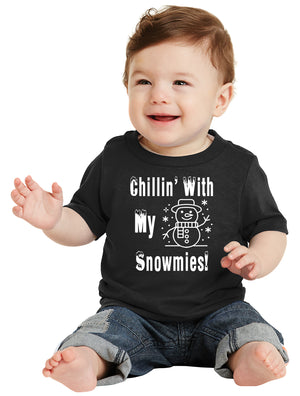 Chillin' with my Snowmies Infant T-Shirt