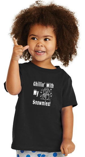 Chillin' with my Snowmies Toddler T-Shirt