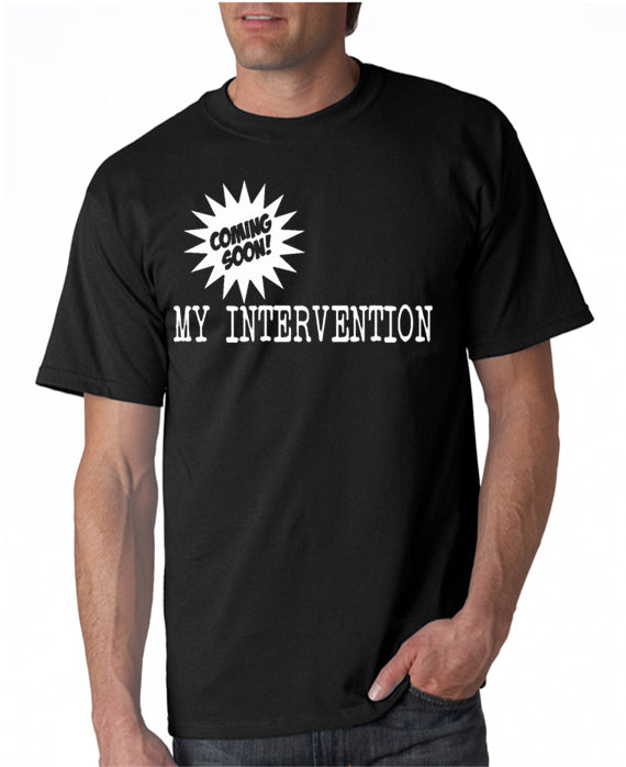 Coming Soon - My Intervention T-shirt