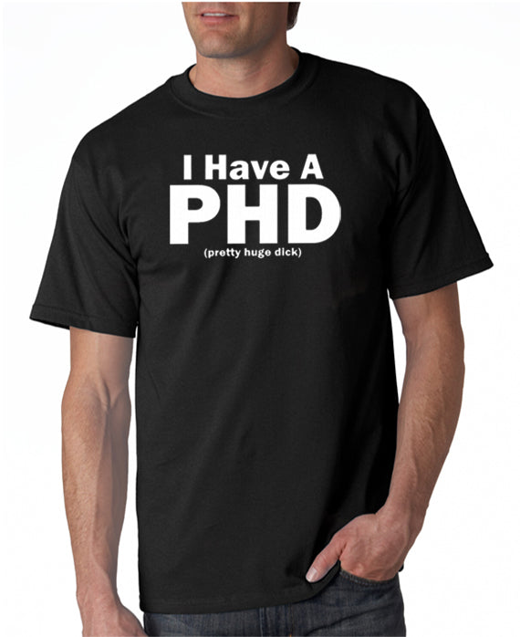 SALE | I Have a PHD T-shirt