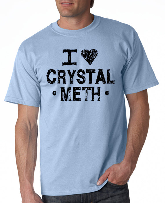 I Love Crystal Meth T-shirt inspire by Step Brothers movie