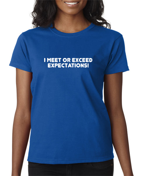 I Meet or Exceed Expectations T-shirt