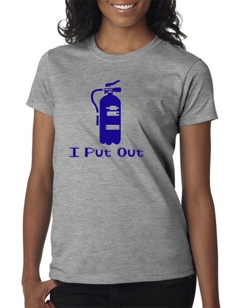 I Put Out T-shirt