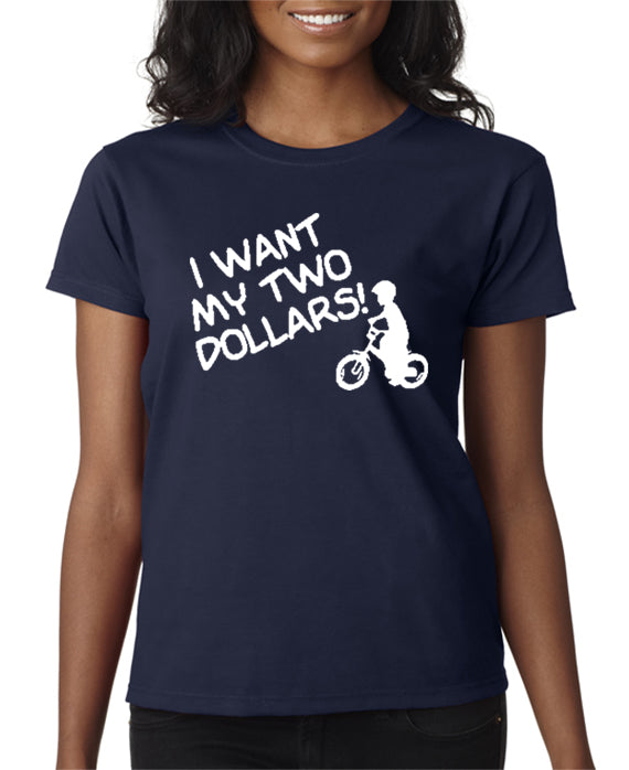 SALE | I Want My Two Dollars T-shirt