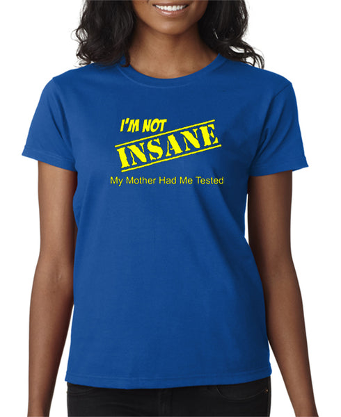I'm Not Insane T-shirt