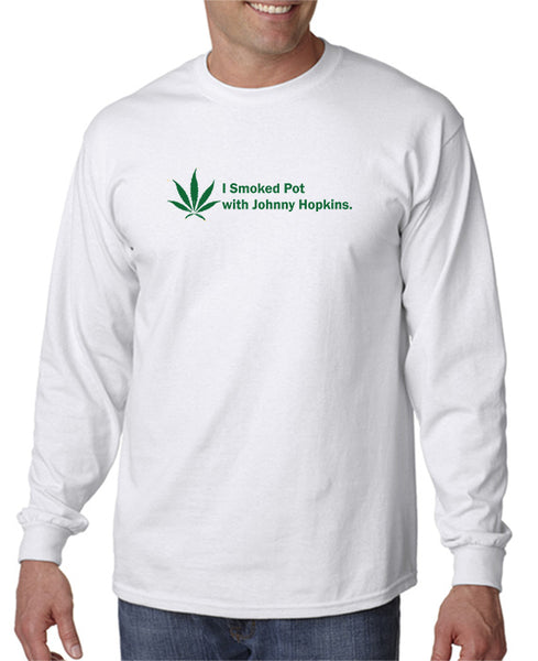 I Smoked Pot With Johnny Hopkins T-shirt
