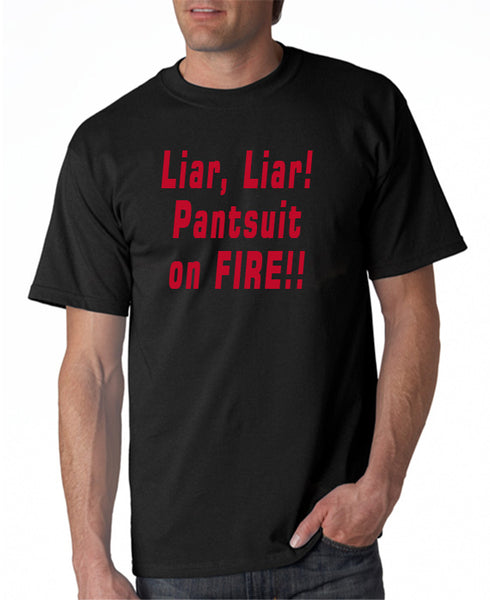 Liar, Liar! Pantsuit on Fire T-Shirt