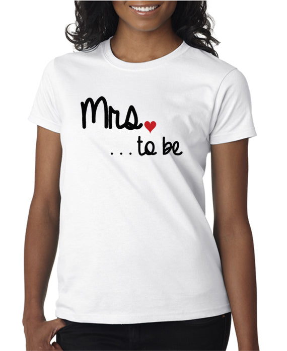 Mrs. To Be T-Shirt