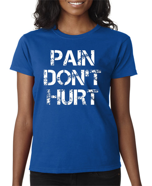 Pain Don't Hurt T-shirt Road House