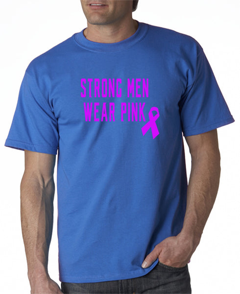 Strong Men Wear Pink T-Shirt Pink Ribbon Breast Cancer Awareness
