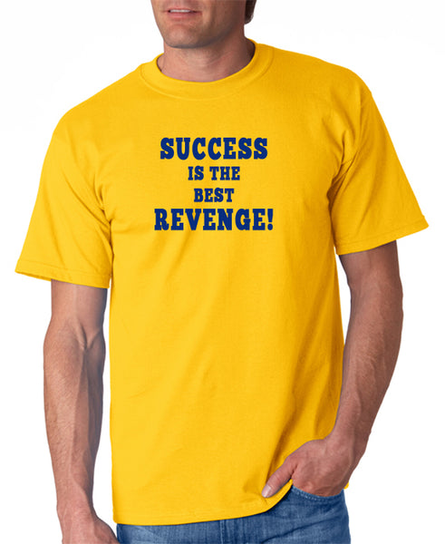 Success is the Best Revenge T-Shirt