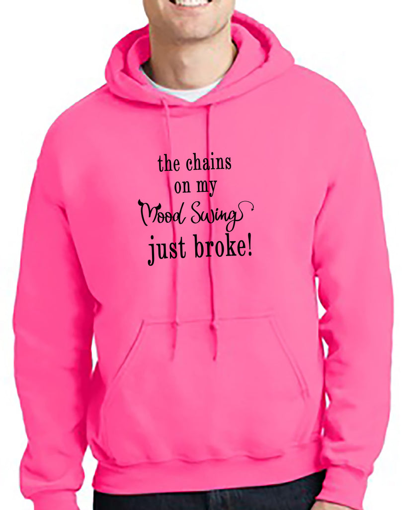 The Chains on my Mood Swing Just Broke!! Hoodie