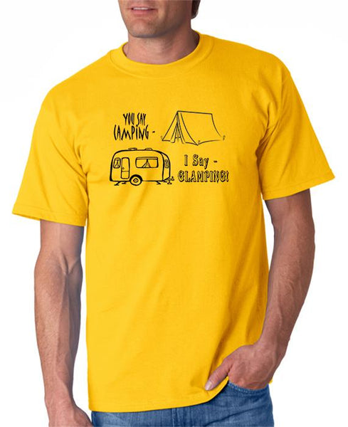 You Say Camping-I Say GLAMPING! T-Shirt