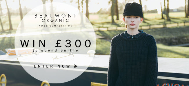AW15 Giveaway - WIN £300 to spend online at Beaumont Organic!