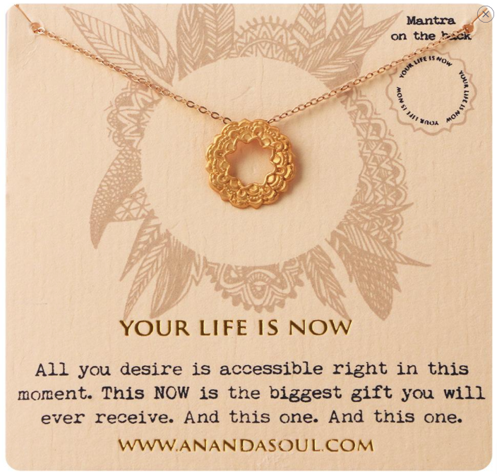 Your Life is Now necklace by Ananda Soul - Bali Malas