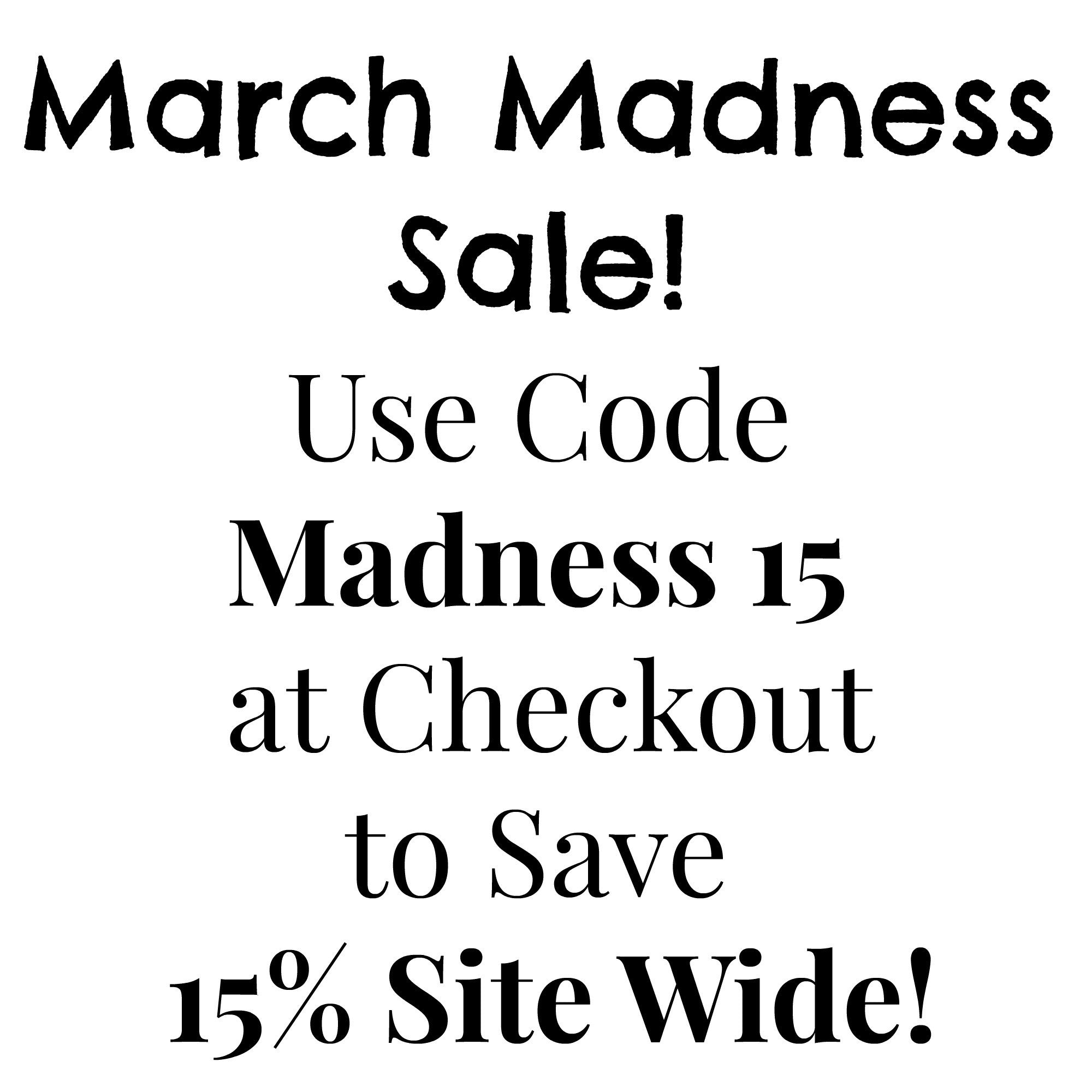 March Madness Sale!