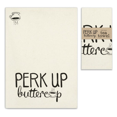 Tea Towel- Perk Up Buttercup
