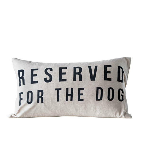 """Reserved for the Dog"" Pillow"
