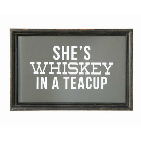 Shes Whiskey in a Teacup Sassy Farmhouse or Cottage Wall Decor Sign