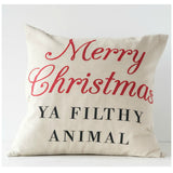 """Merry Christmas Ya Filthy Animal"" Holiday Pillow"