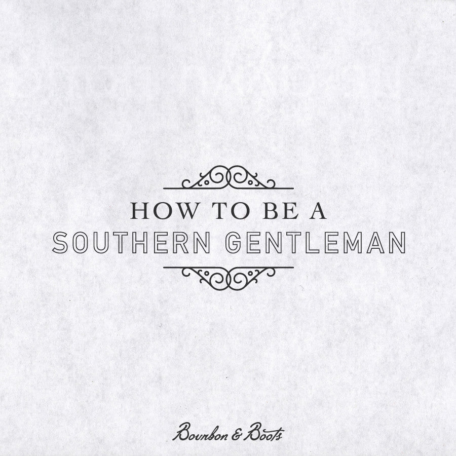 How to Be A Southern Gentleman