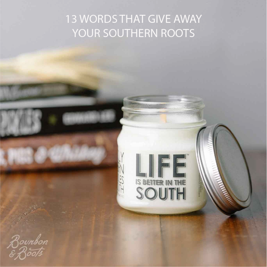 13 Words That Give Away Your Southern Roots