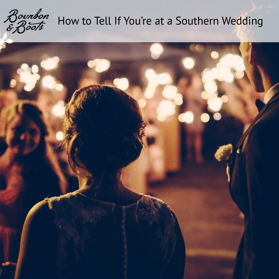 How to Tell If You're at a Southern Wedding
