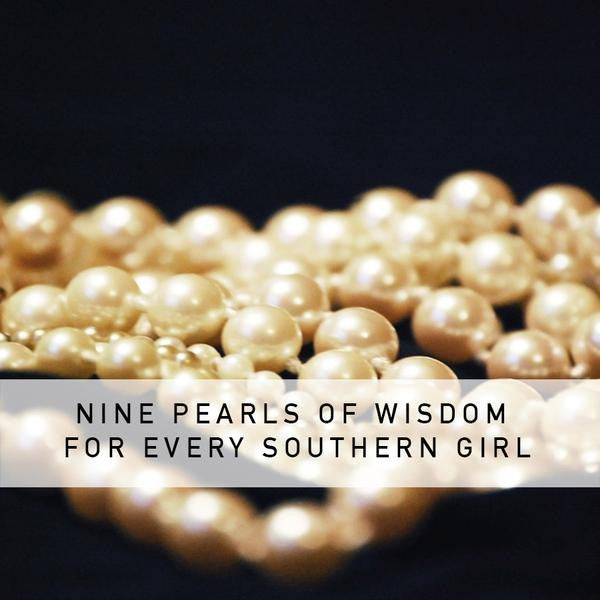 Nine Pearls of Wisdom for Every Southern Girl