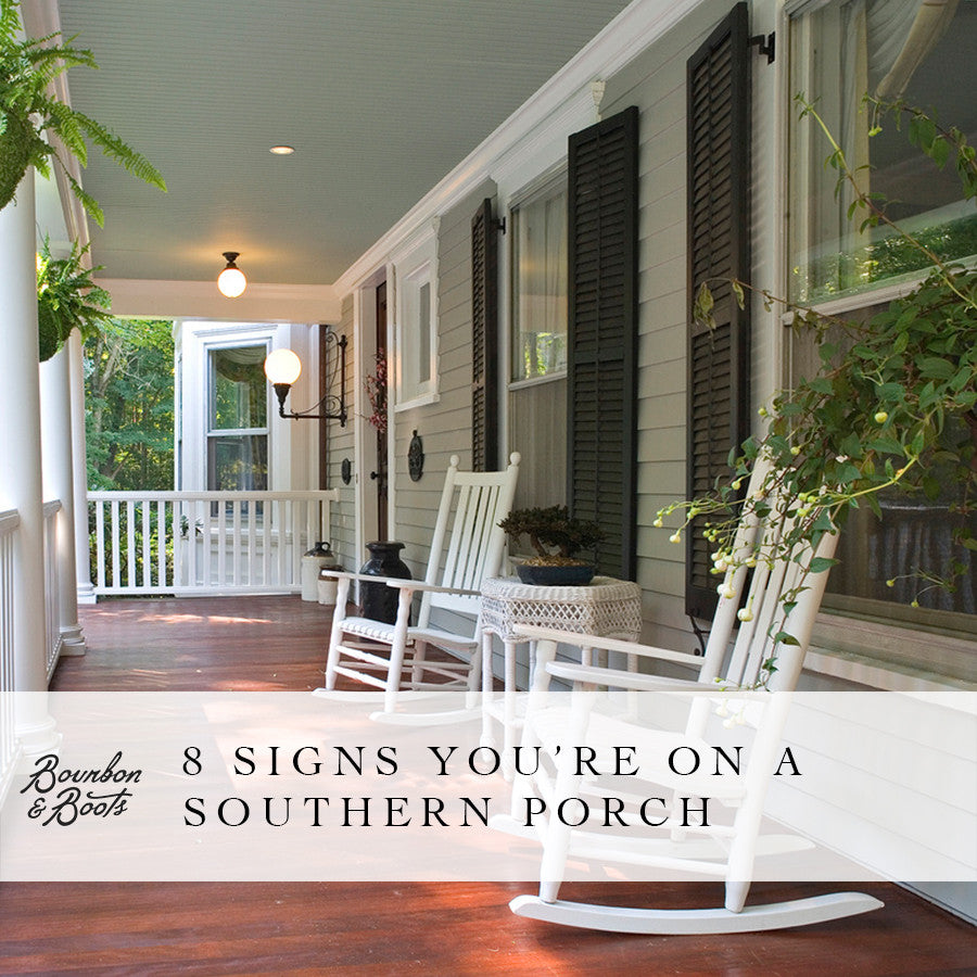 8 Signs You're on a Southern Porch