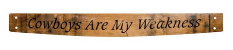 cowboys are my weakness wine barrel stave sign