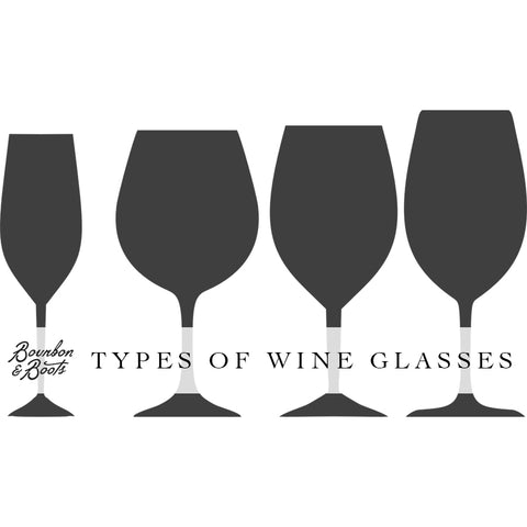 types of wine glasses Bourbon & Boots