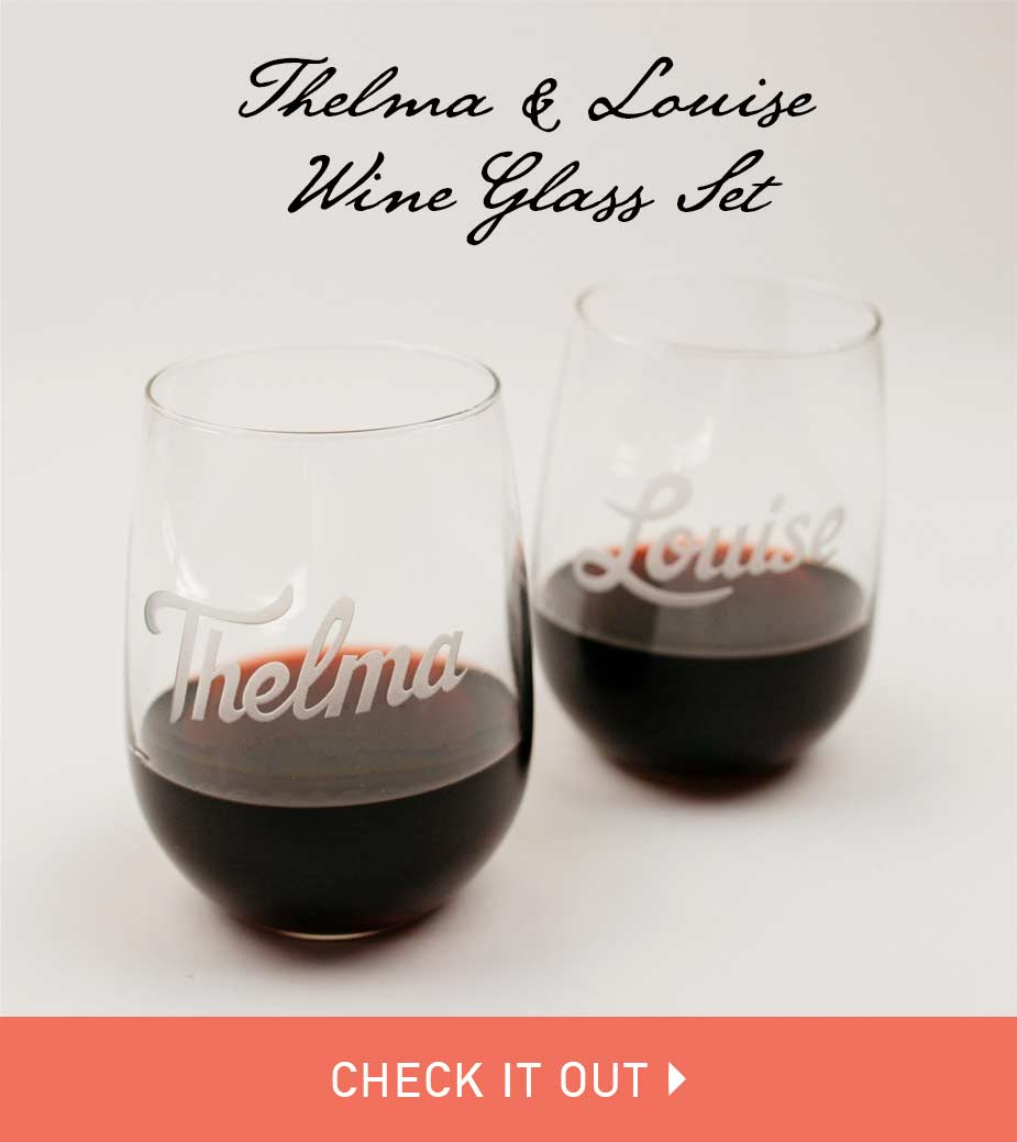 Thelma & Louise Engraved Wine Glasses