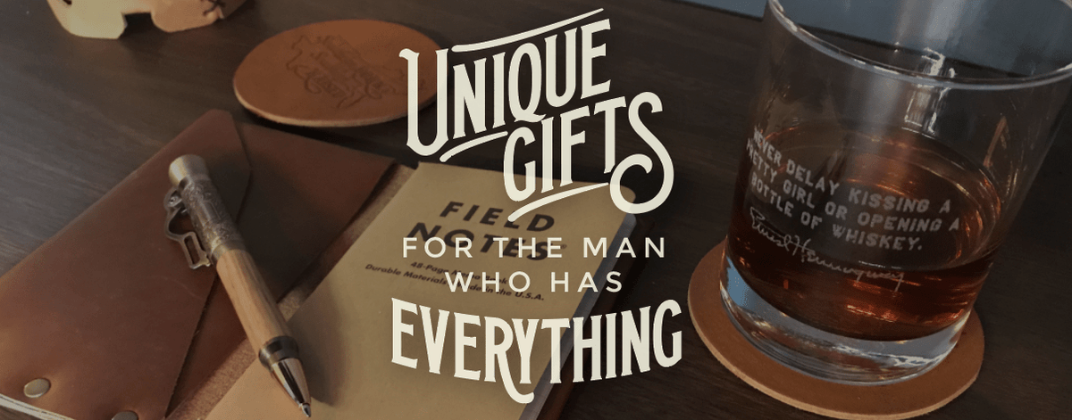 Unique Gifts For The Man That Has Everything