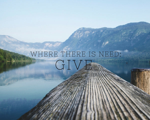 Where There Is Need: Give