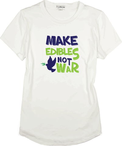 MAKE EDIBLES NOT WAR