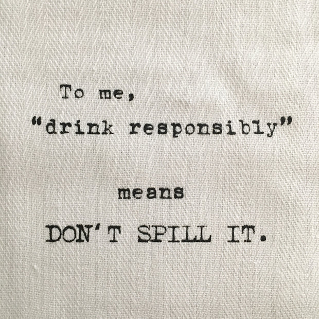 Drink Responsibly Tea Towel