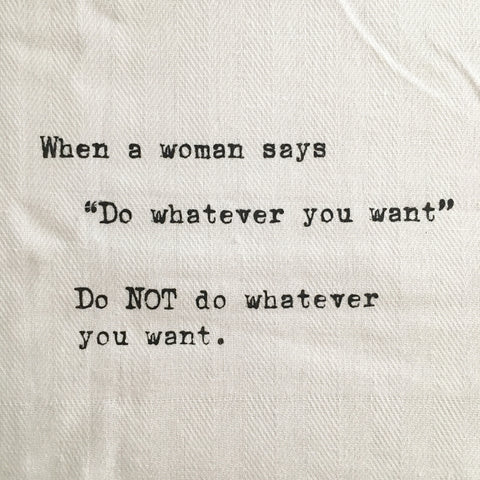 Whatever You Want Tea Towel