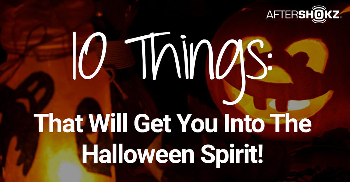 10 Things That Will Get You Into The Halloween Spirit!