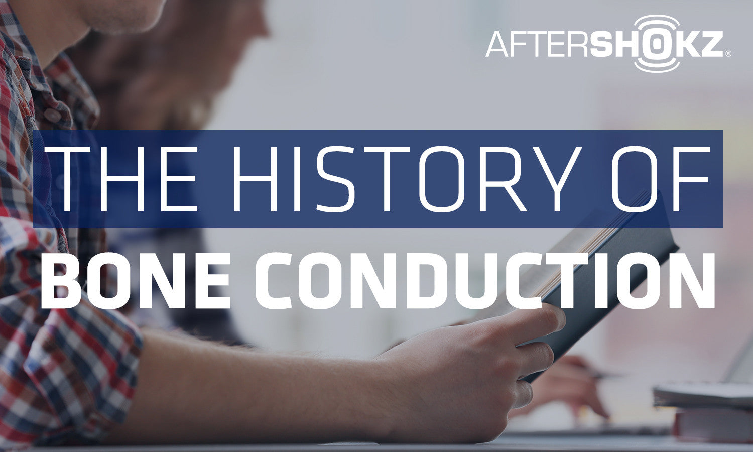 The History of Bone Conduction Technology